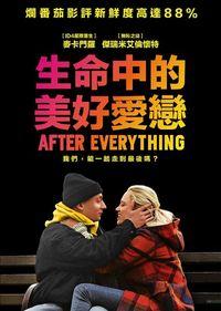 生命中的美好愛戀 After Everything